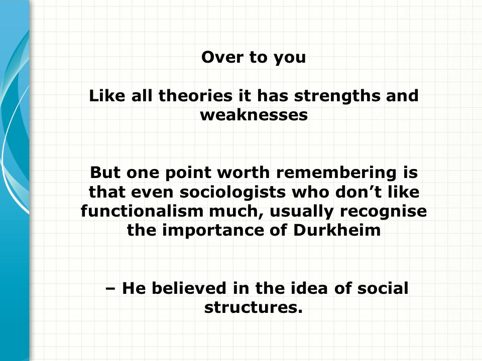 Like all theories it has strengths and weaknesses