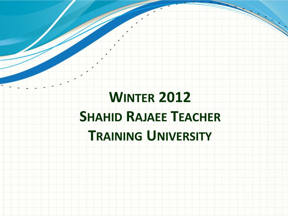 Winter 2012 Shahid Rajaee Teacher Training University