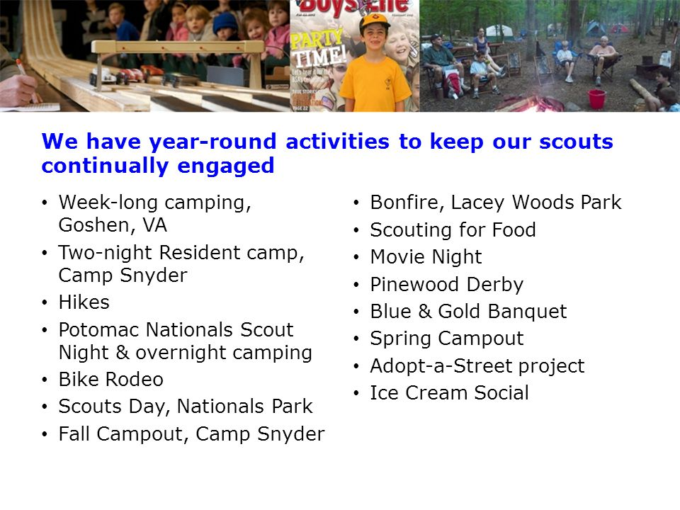 We have year-round activities to keep our scouts continually engaged