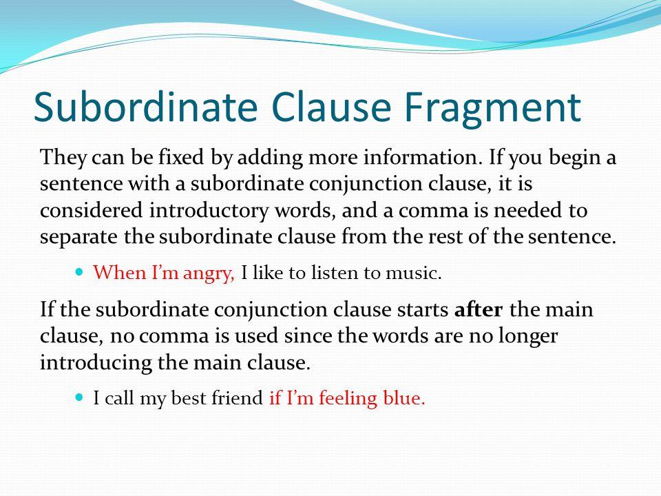 Subordinate Clause Fragment