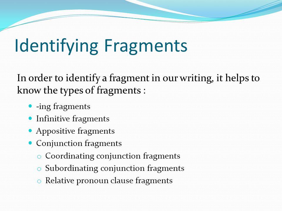 Identifying Fragments