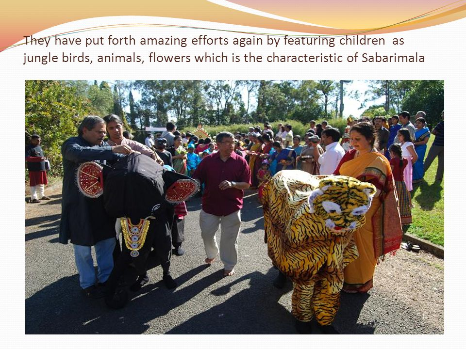 They have put forth amazing efforts again by featuring children as jungle birds, animals, flowers which is the characteristic of Sabarimala