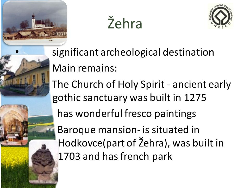 Žehra significant archeological destination Main remains: