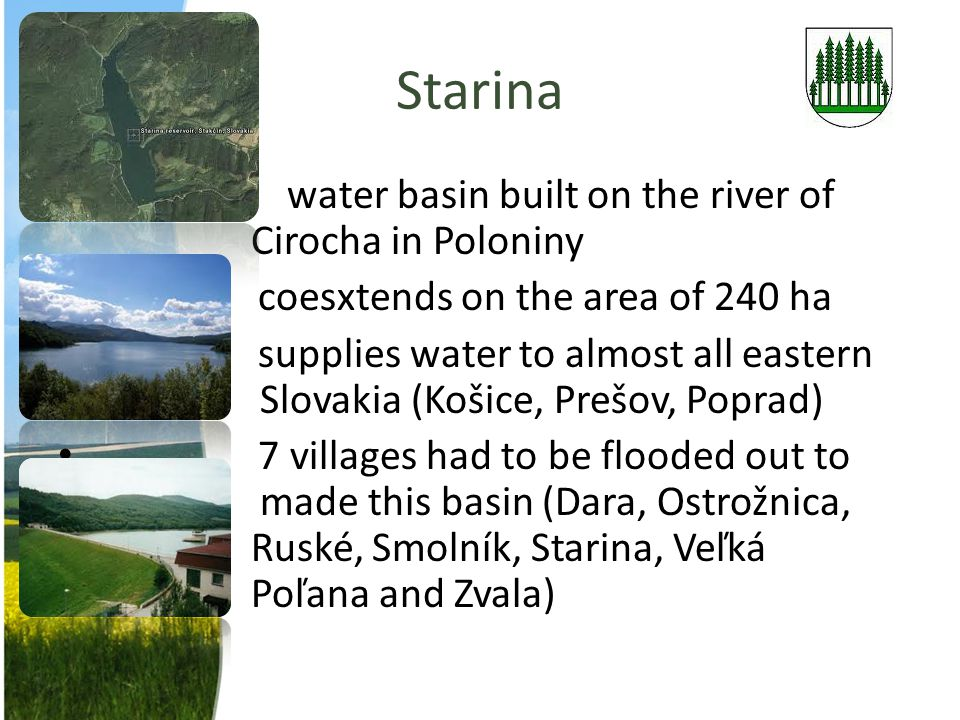 Starina water basin built on the river of Cirocha in Poloniny