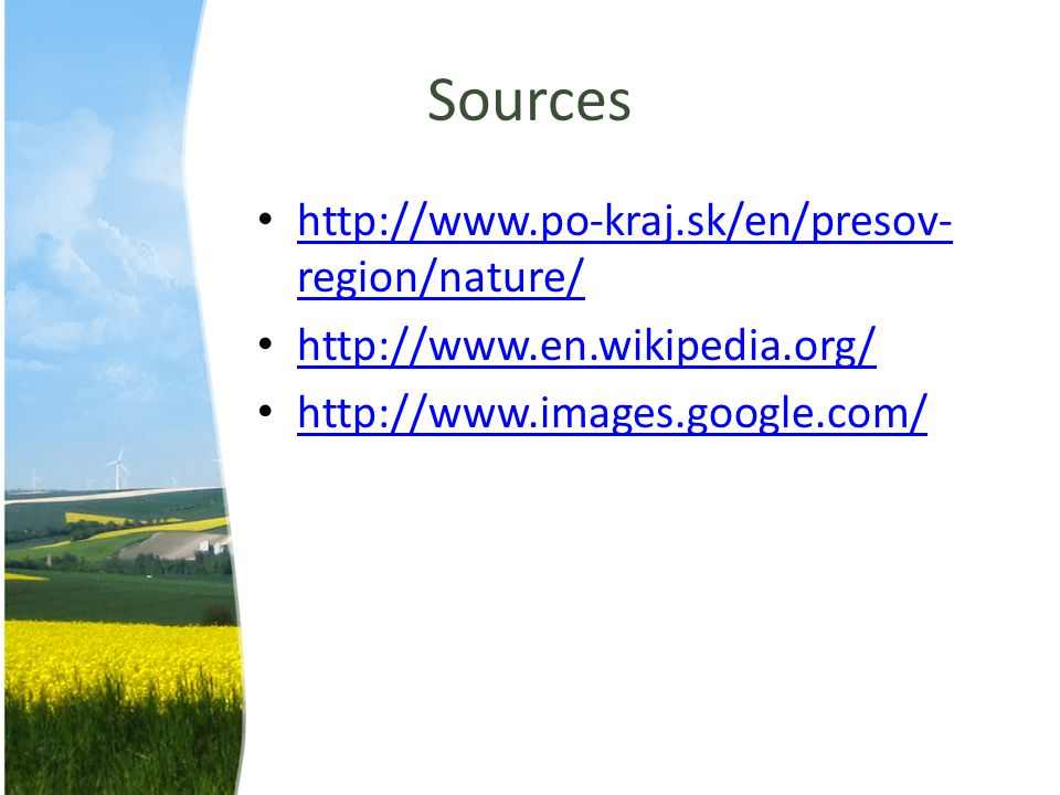 Sources http://www.po-kraj.sk/en/presov-region/nature/