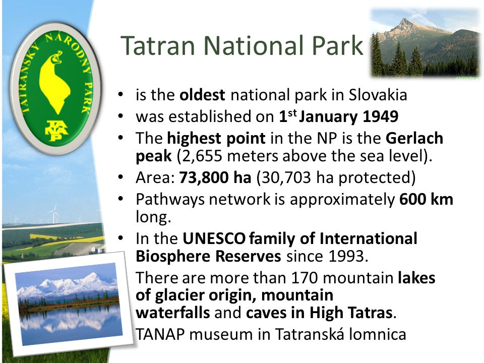 Tatran National Park is the oldest national park in Slovakia