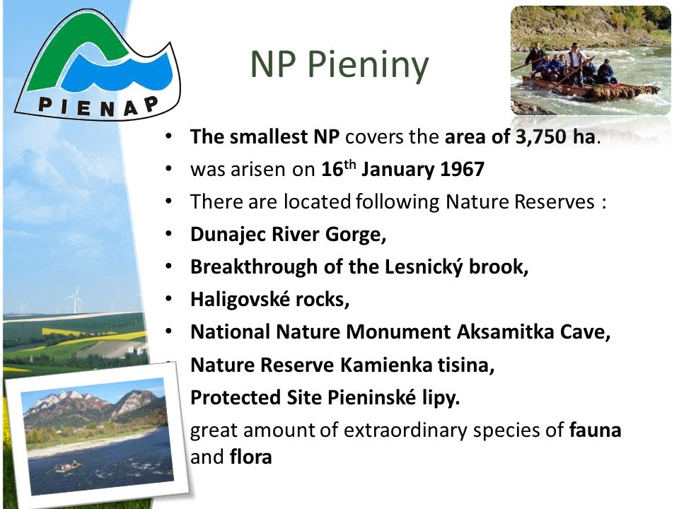 NP Pieniny The smallest NP covers the area of 3,750 ha.