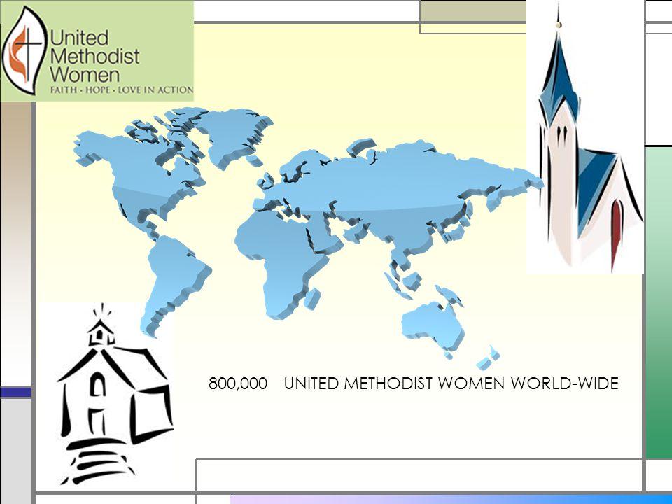 800,000 UNITED METHODIST WOMEN WORLD-WIDE