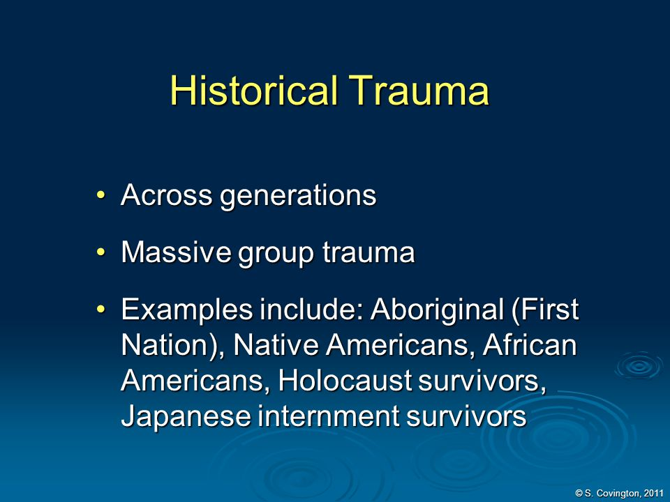 Historical Trauma Across generations Massive group trauma