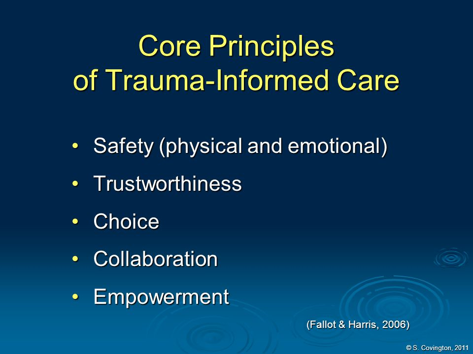 Core Principles of Trauma-Informed Care