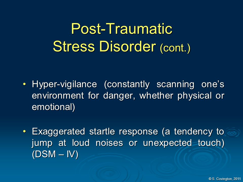 Post-Traumatic Stress Disorder (cont.)