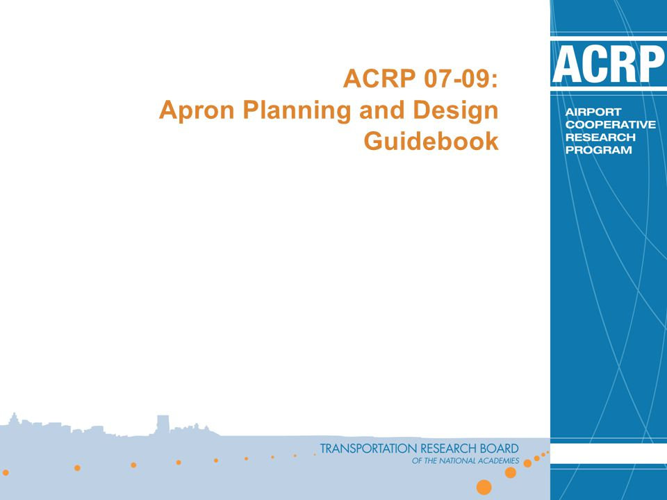 ACRP 07-09: Apron Planning and Design Guidebook