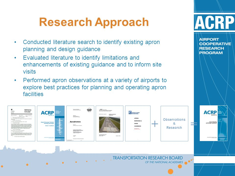 Research Approach Conducted literature search to identify existing apron planning and design guidance.