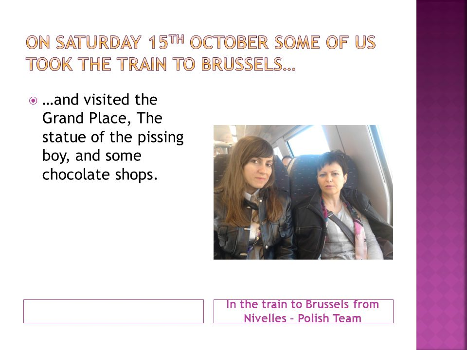 On Saturday 15th October some of us took the train to Brussels…