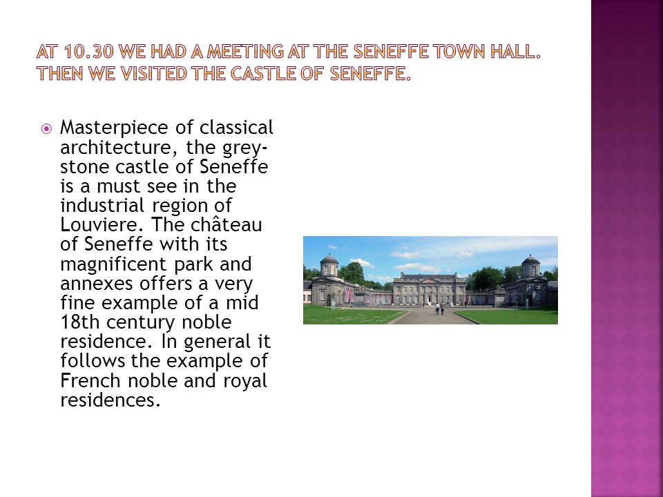 At 10. 30 we had a meeting at the Seneffe Town Hall