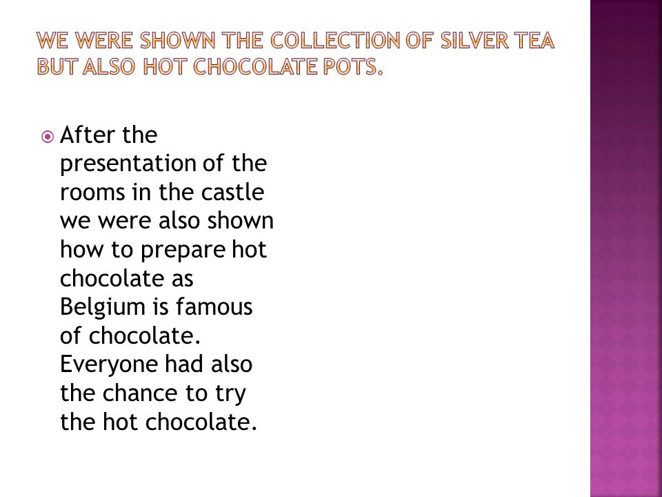 We were shown the collection of silver tea but also hot chocolate pots.