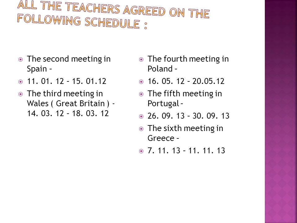All the teachers agreed on the following schedule :