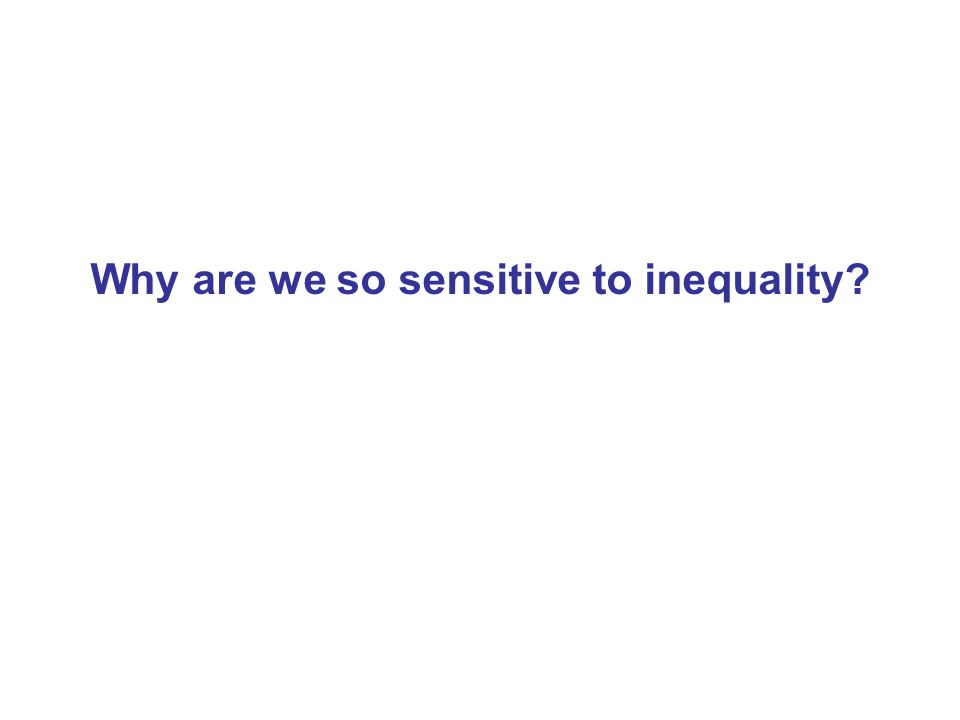 Why are we so sensitive to inequality