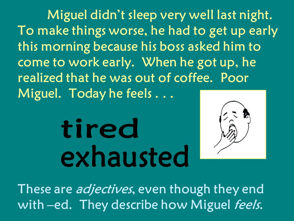 Miguel didn't sleep very well last night