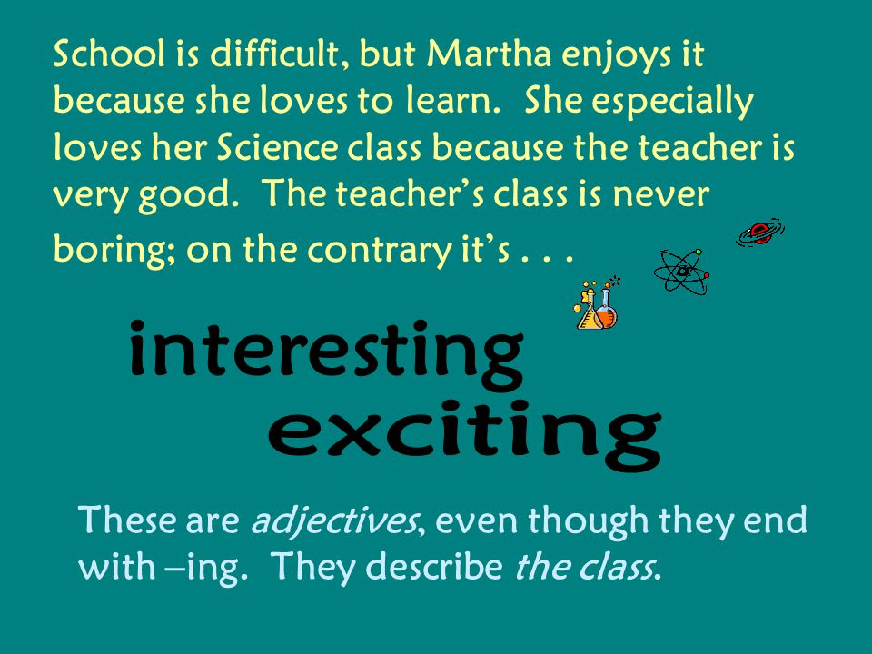 School is difficult, but Martha enjoys it because she loves to learn