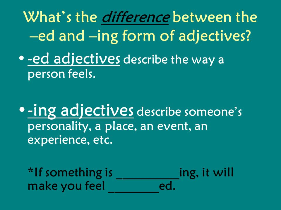What's the difference between the –ed and –ing form of adjectives