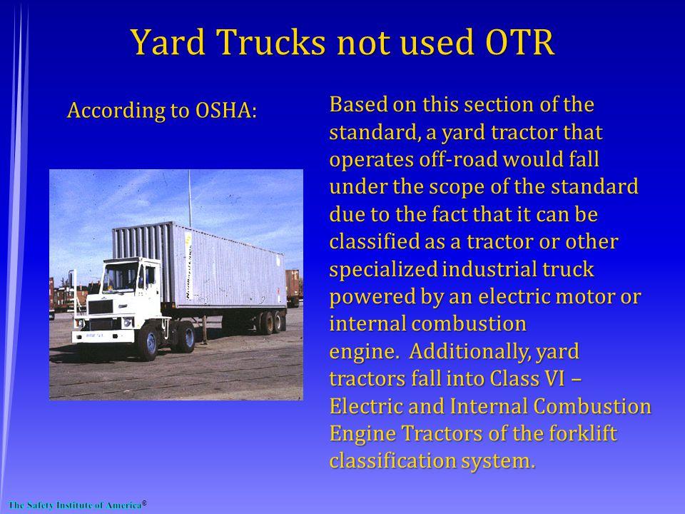 Yard Trucks not used OTR