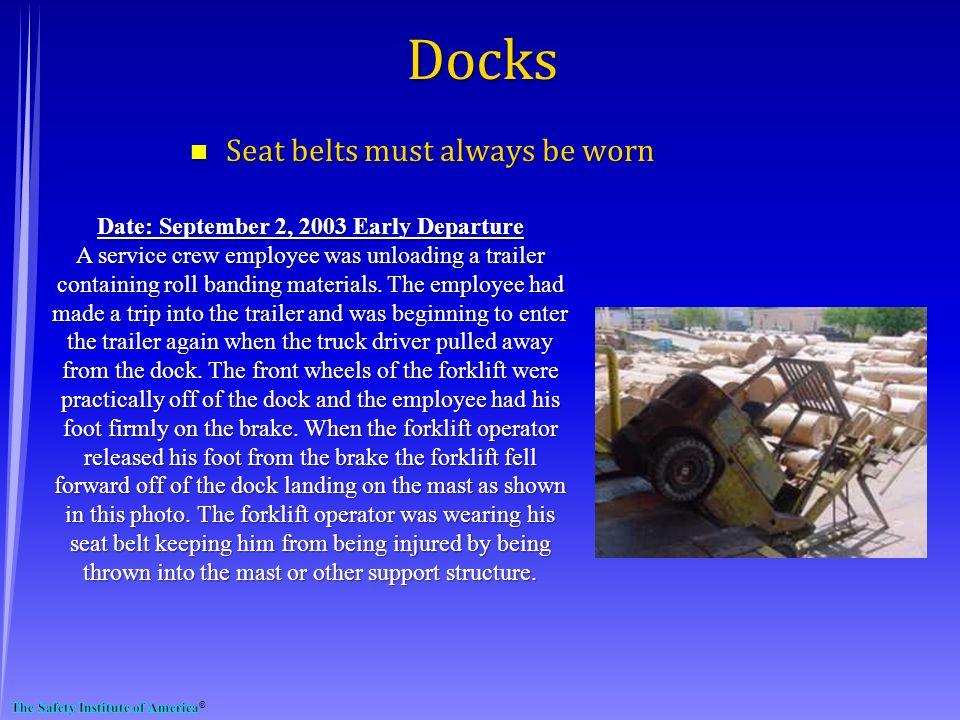 Docks Seat belts must always be worn