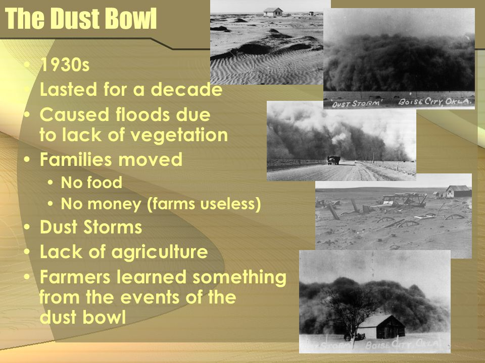 The Dust Bowl 1930s Lasted for a decade