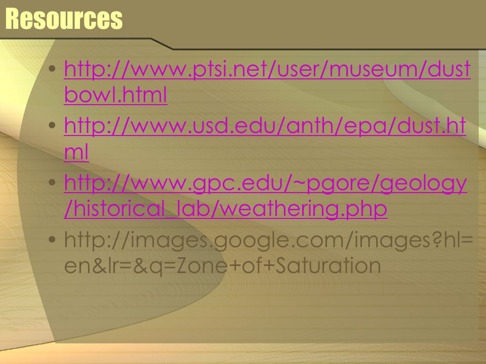 Resources http://www.ptsi.net/user/museum/dustbowl.html