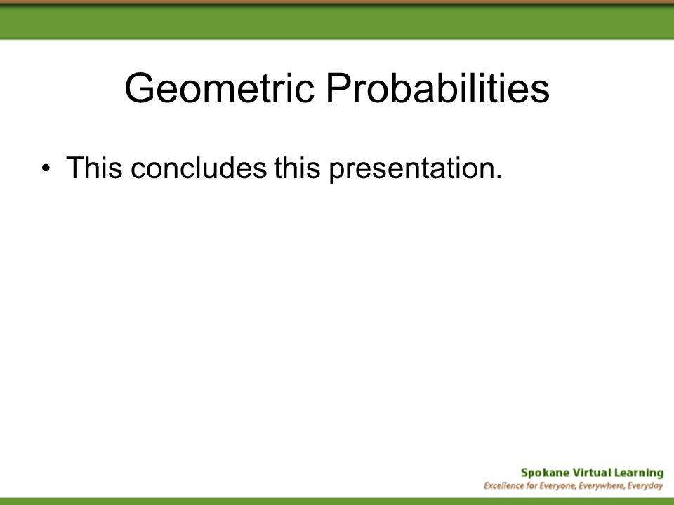 Geometric Probabilities