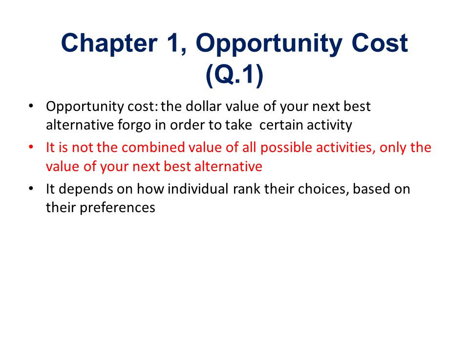 Chapter 1, Opportunity Cost (Q.1)