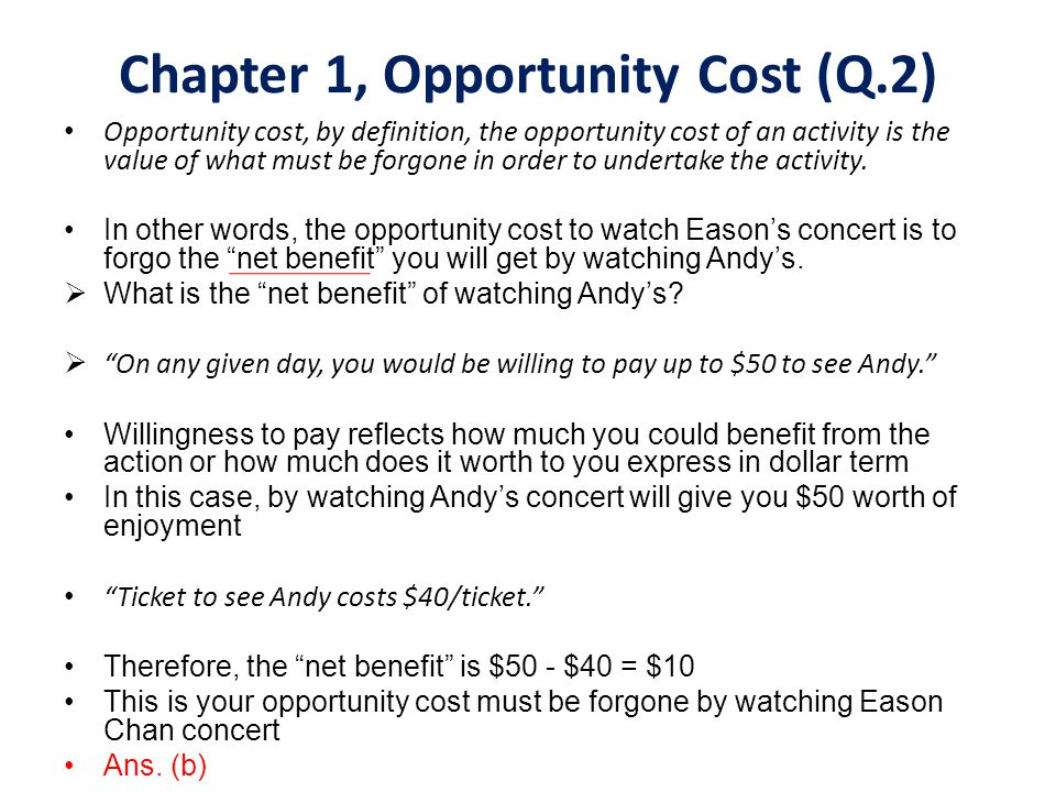 Chapter 1, Opportunity Cost (Q.2)