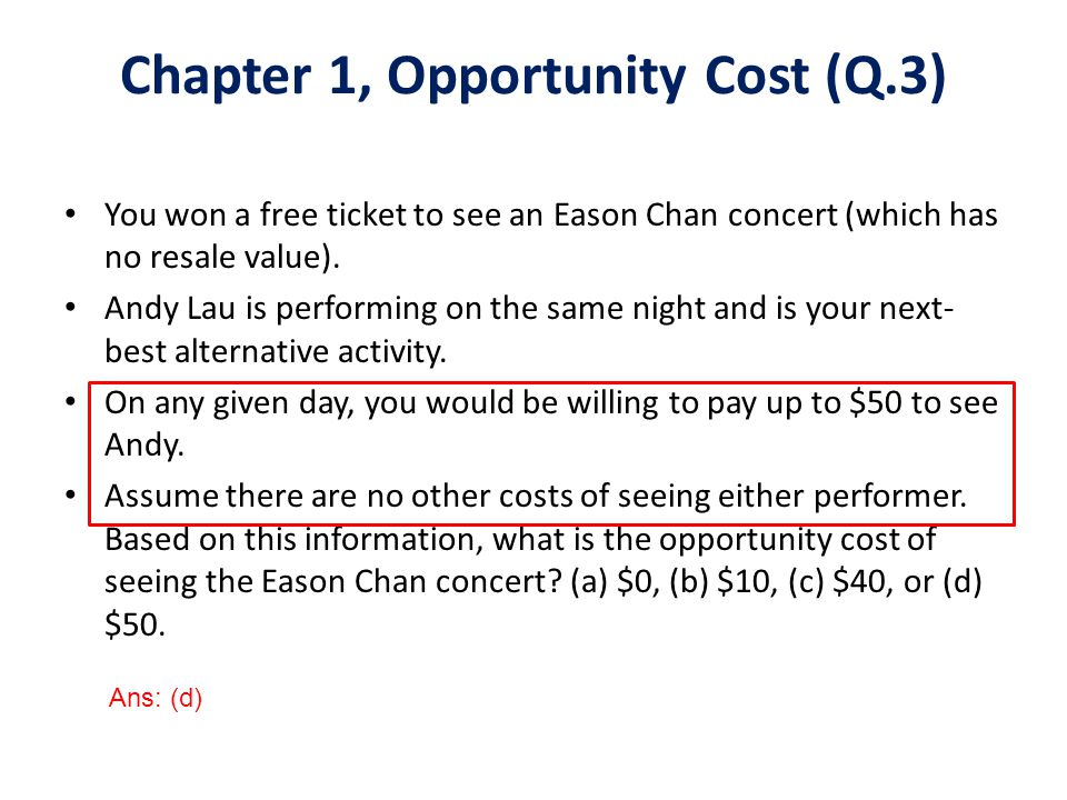 Chapter 1, Opportunity Cost (Q.3)