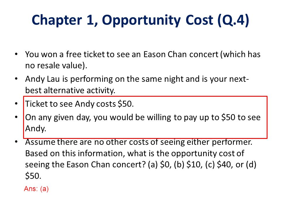 Chapter 1, Opportunity Cost (Q.4)