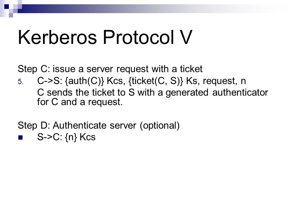 Kerberos Protocol V Step C: issue a server request with a ticket