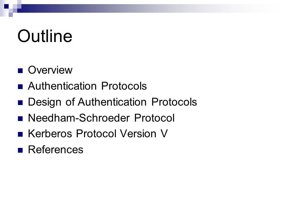 Outline Overview Authentication Protocols