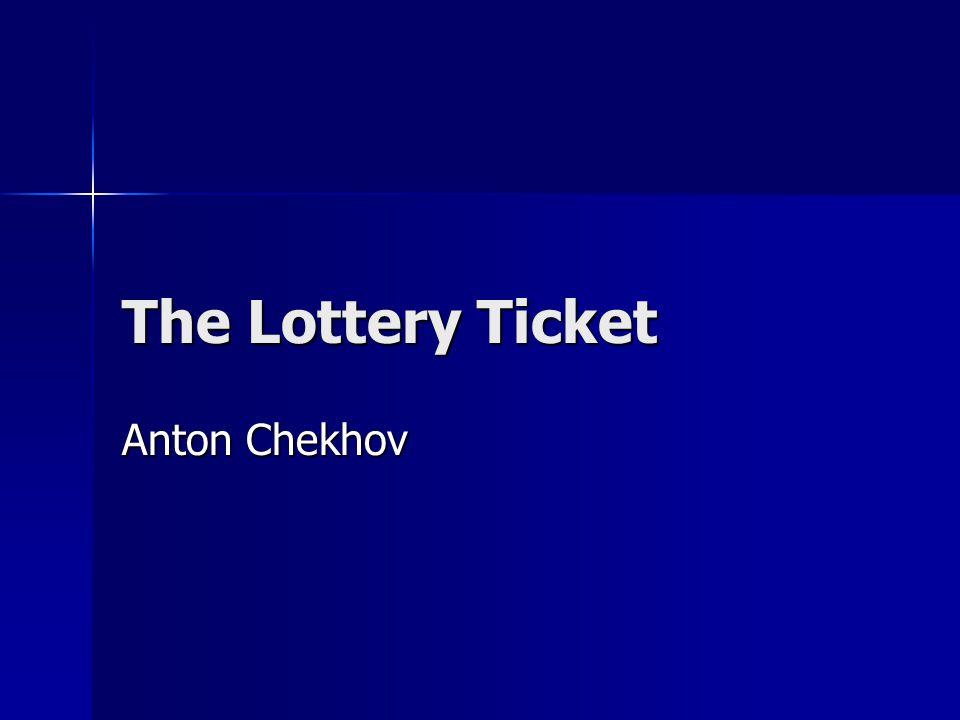 The Lottery Ticket Anton Chekhov