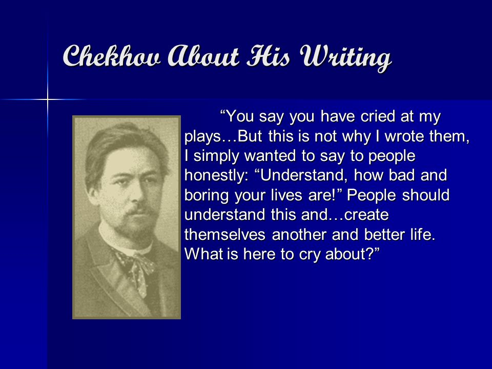 Chekhov About His Writing
