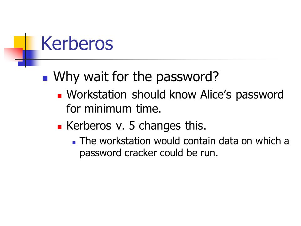 Kerberos Why wait for the password