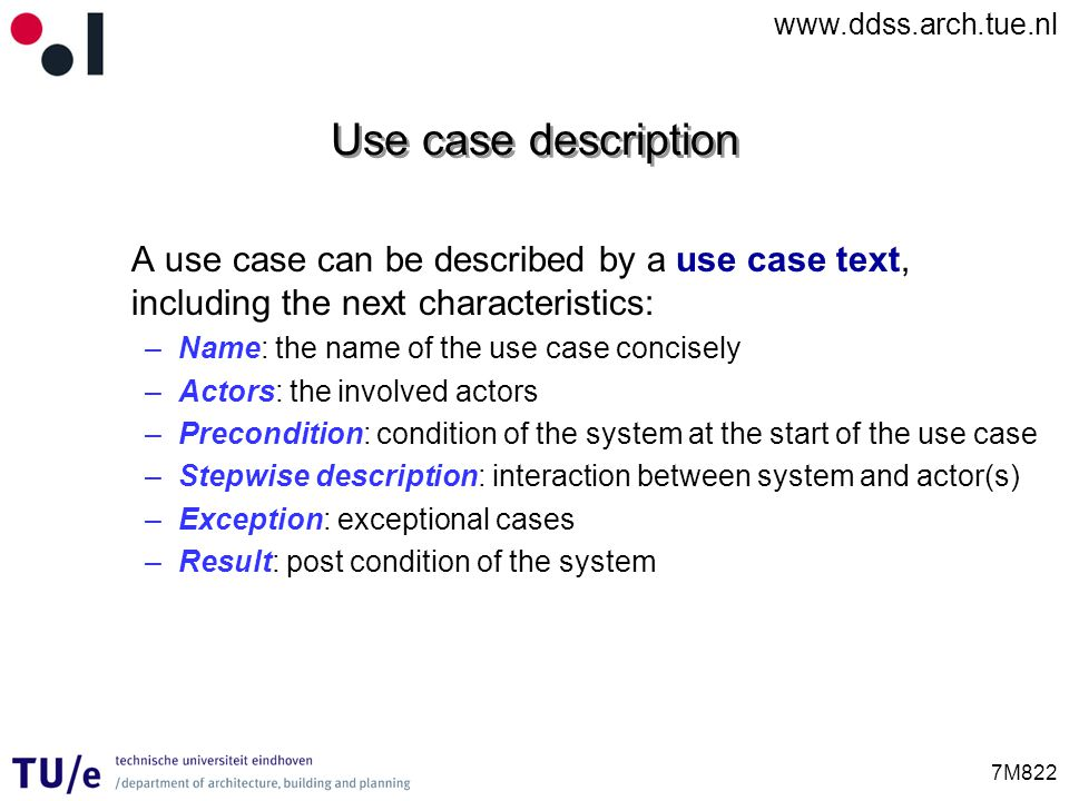 Use case description A use case can be described by a use case text, including the next characteristics: