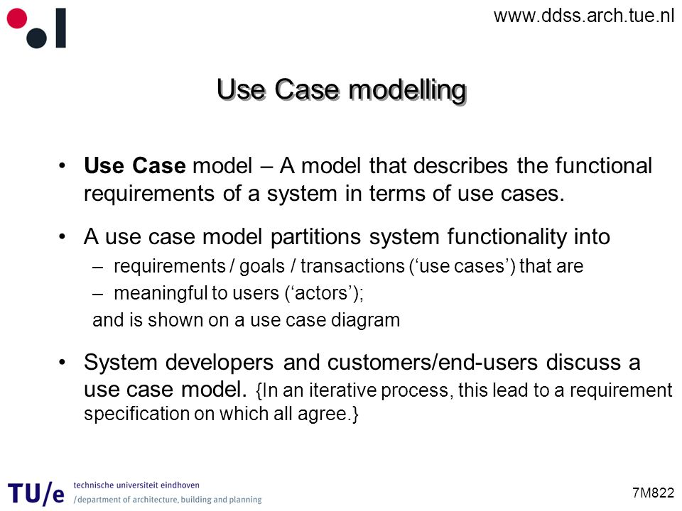Use Case modelling Use Case model – A model that describes the functional requirements of a system in terms of use cases.