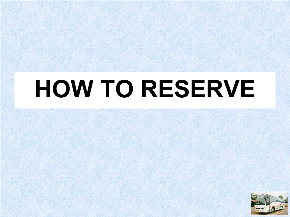 HOW TO RESERVE