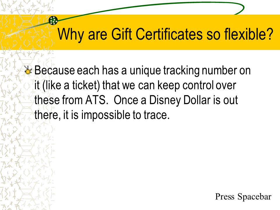 Why are Gift Certificates so flexible