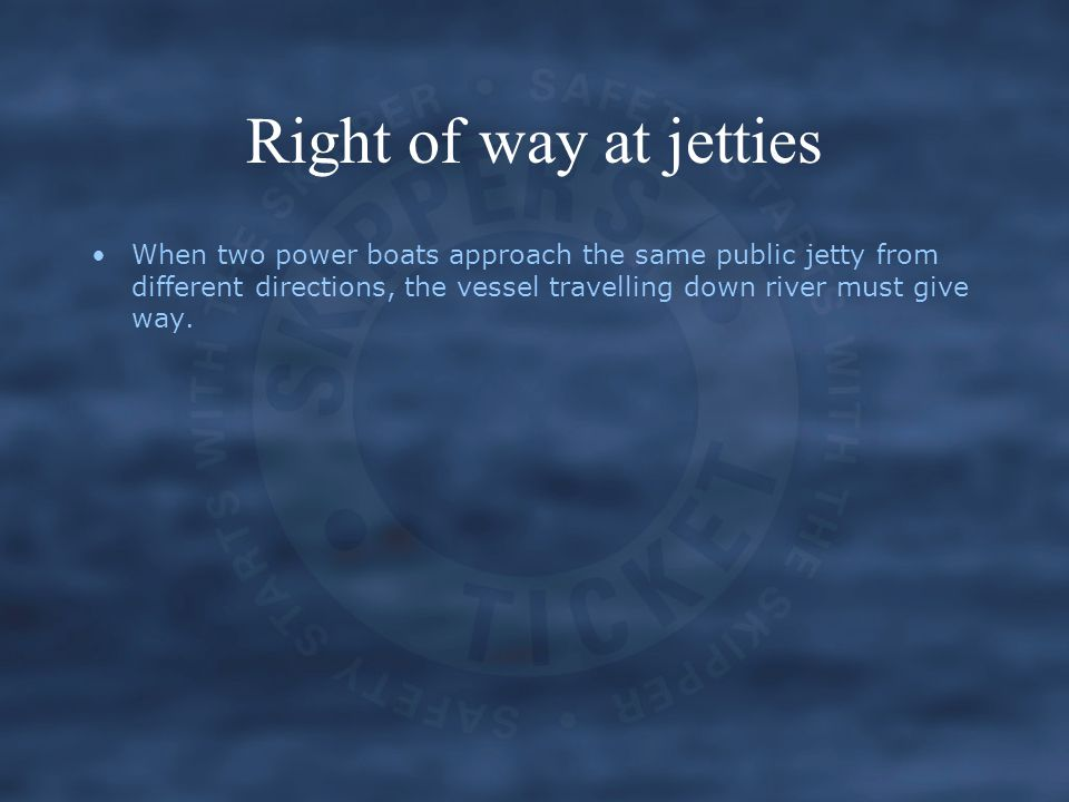 Right of way at jetties