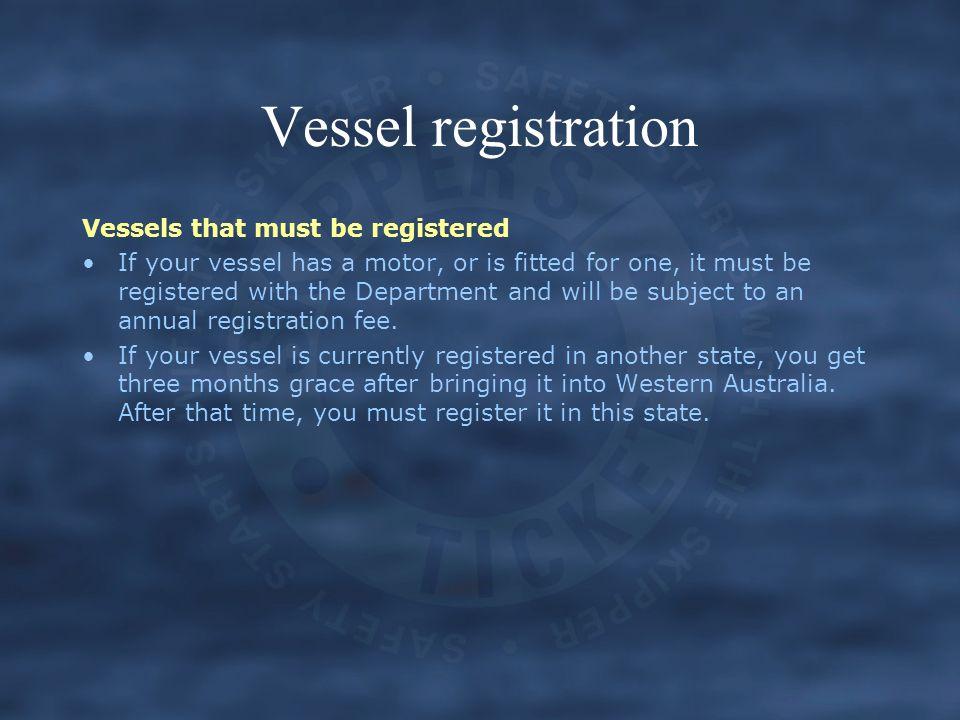 Vessel registration Vessels that must be registered