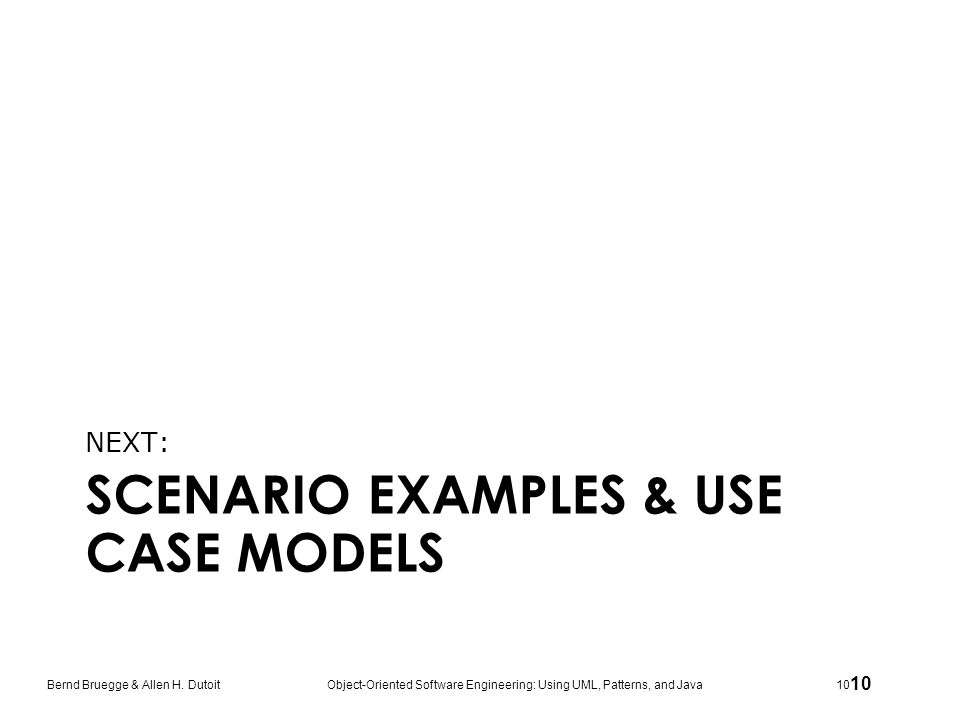 SCENARIO EXAMPLES & USE CASE MODELS