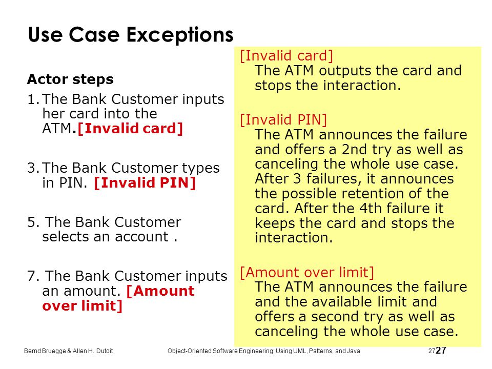 Use Case Exceptions [Invalid card] The ATM outputs the card and stops the interaction.