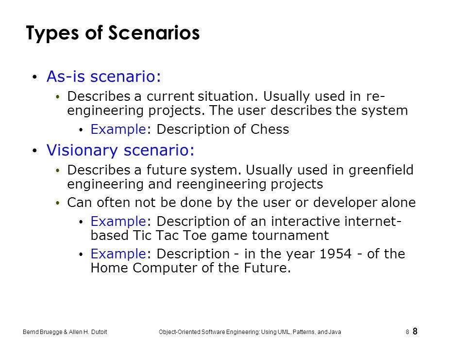 Types of Scenarios As-is scenario: Visionary scenario: