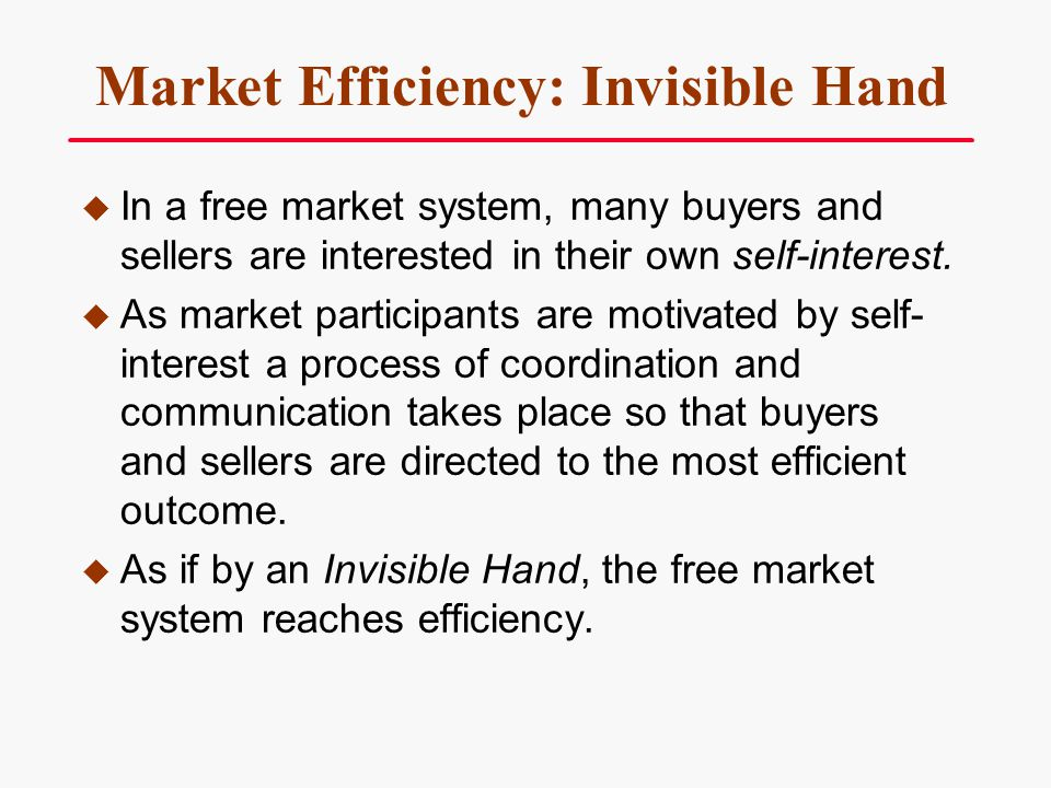 Market Efficiency: Invisible Hand