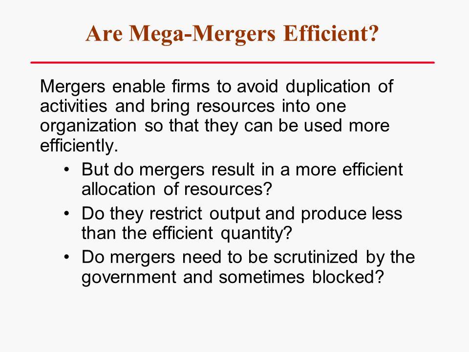 Are Mega-Mergers Efficient
